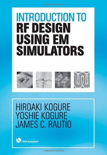 Introduction To Rf Design Using Em Simulators (Artech House Microwave Library)