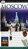 Moscow (DK Eyewitness Travel Guide) (0751368822) by Rice, Melanie