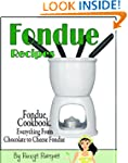 Fondue Recipes. Fondue Cookbook. Ever...