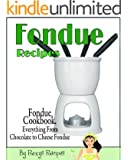 Fondue Recipes - Fondue Cookbook. Everything From Chocolate to Cheese Fondue