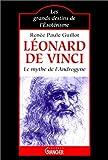 echange, troc Rénée-Paule Guillot - Léonard de Vinci : Le mythe de l'androgyne