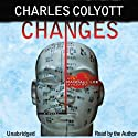 Changes: A Randall Lee Mystery, Book 1 Audiobook by Charles Colyott Narrated by Charles Colyott