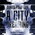 A City Dreaming Audiobook by Daniel Polansky Narrated by Eric Meyers