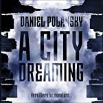 A City Dreaming | Daniel Polansky