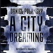 A City Dreaming | [Daniel Polansky]
