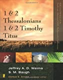 1 and 2 Thessalonians, 1 and 2 Timothy, Titus (Zondervan Illustrated Bible Backgrounds Commentary) [Paperback] [2007] Clinton E. Arnold, Jeffrey A.D. Weima, Steven M. Baugh