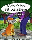 echange, troc Joël Dehasse - Mon chien est bien élevé : L'Abc de l'éducation