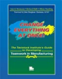 img - for Change Everything at Once: The Tavistock Institute's Guide to Developing Teamwork in Manufacturing book / textbook / text book