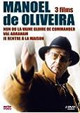 Manoel De Oliveira : Je rentre à la maison / Val Abraham / Non ou la vaine gloire de commander - Coffret 3 DVD
