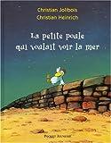 vignette de 'La Petite poule qui voulait voir la mer (Christian Jolibois)'