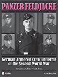 Panzer Feldjacke German Armored Crew Uniforms of the Second World War Vol.1: Heer PT.1