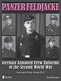 img - for Panzer Feldjacke: German Armored Crew Uniforms of the Second World War Vol.1: Heer PT.1. book / textbook / text book