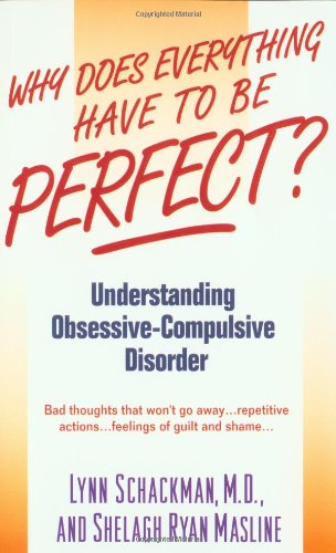 Why Does Everything Have to Be Perfect? (The Dell Guides for Mental Health), Lynn Shackman, Shelagh Masline