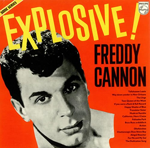 Freddy Cannon - The Explosive - Zortam Music