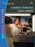 A Mother's Reflection (Silhouette Special Edition)