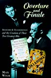 Overture and Finale: Rodgers and Hammerstein and the Creation of Their Two Greatest Hits (0823088200) by Wilk, Max