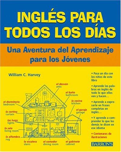 Ingles Todos Los Dias with Audiocassette Ingles Todos Los Dias with Audiocassette: Una Aventura del Aprendizaje Para Los Jovenes Una Aventura del Apre
