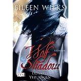 """Wolf Shadow: Dunkles Verlangenvon """"Eileen Wilks"""""""