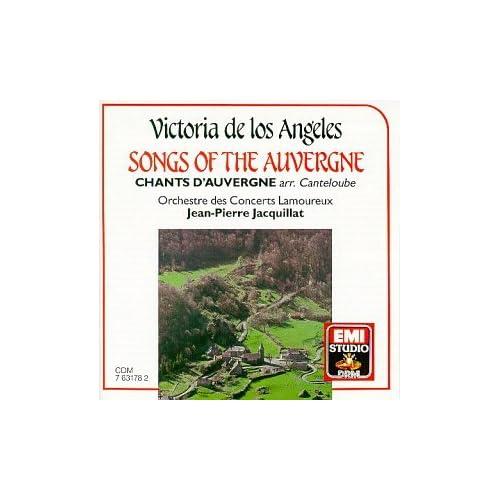 Angeles: Victoria de los Angeles - Chants d'Auvergne [Songs of the