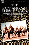 C J WILSON THE EAST AFRICAN MOUNTED RIFLES - EXPERIENCES OF THE CAMPAIGN IN THE EAST AFRICAN BUSH DURING THE FIRST WORLD WAR