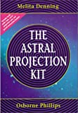 The Astral Projection Kit (0875421997) by Phillips, Osborne