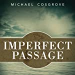 Imperfect Passage: A Sailing Story of Vision, Terror, and Redemption | Michael Cosgrove