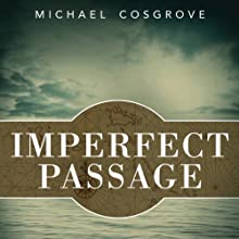 Imperfect Passage: A Sailing Story of Vision, Terror, and Redemption Audiobook by Michael Cosgrove Narrated by Peter Powlus