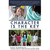 Character Is the Key: How to Unlock the Best in Our Children and Ourselvesby Sara Dimerman