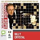 Enough Rope with Andrew Denton: Billy Crystal Radio/TV Program by Andrew Denton Narrated by Billy Crystal