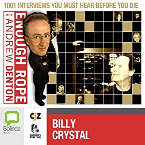 Enough Rope with Andrew Denton: Billy Crystal Radio/TV Program