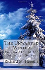 The Unwanted Winter: Volume One of the Snowman Series (Volume 1)