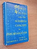 img - for Moral Values and the Superego Concept in Psychoanalysis book / textbook / text book