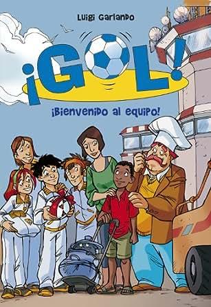 Amazon.com: Bienvenido al equipo (¡Gol! 17) (Spanish Edition) eBook