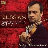 Oleg Ponomarev: Master of the Russian Gypsy Violin