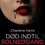 Død indtil solnedgang (True Blood 1) | Charlaine Harris