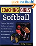 Coaching Girls' Softball: From the Ho...