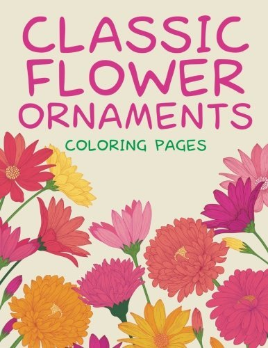 Classic Flower Ornaments (Coloring Pages) by Jupiter Kids (2015-08-22)