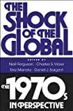 img - for The Shock of the Global: The 1970s in Perspective book / textbook / text book