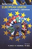 img - for Reforming the European Union: From Maastricht to Amsterdam book / textbook / text book