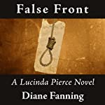 False Front: Lucinda Pierce, Book 5 (       UNABRIDGED) by Diane Fanning Narrated by Flora Plumb