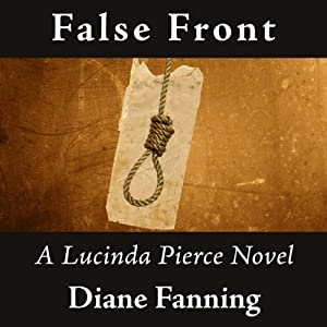False Front: Lucinda Pierce, Book 5 | [Diane Fanning]