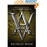 Spirit Bound (Vampire Academy #5) by Richelle Mead