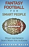 img - for Fantasy Football for Smart People: What the Experts Don't Want You to Know book / textbook / text book