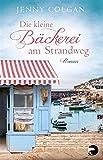 Image de Die kleine Bäckerei am Strandweg: Roman