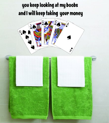 You Keeep Looking At My Boobs & I Will Keep Taking Your Money Picture Art - Girls Bedroom - Card Game - Peel & Stick Sticker - Vinyl Wall Decal - Size : 12 Inches X 24 Inches - 22 Colors Available
