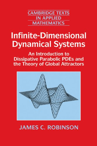 Infinite-Dimensional Dynamical Systems: An Introduction to Dissipative Parabolic PDEs and the Theory of Global Attractors (Cambridge Texts in Applied Mathematics)
