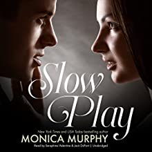 Slow Play: The Rules Series, Book 3 Audiobook by Monica Murphy Narrated by Seraphine Valentine, Jack DuPont