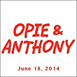 Opie & Anthony, Bully Ray Dudley, June 18, 2014 | Opie & Anthony