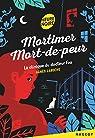 Mortimer Mort-de-peur : La clinique du docteur fou par Laroche