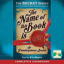 The Name of This Book Is Secret (       UNABRIDGED) by Pseudonymous Bosch Narrated by Eric Meyers